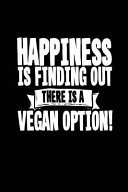 Happiness Is Finding Out There Is a Vegan Option