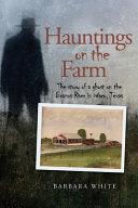 Hauntings on the Farm