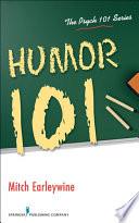 """Humor 101"" by Mitch Earleywine, PhD"