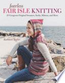Fearless Fair Isle Knitting Book