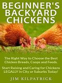 Beginner's Backyard Chickens