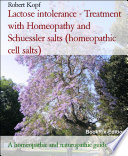 Lactose intolerance   Treatment with Homeopathy and Schuessler salts  homeopathic cell salts