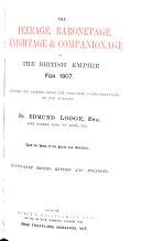 The Peerage Baronetage Knightage Companionage Of The British Empire