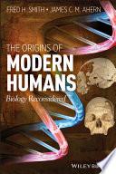 The Origins Of Modern Humans