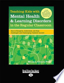 Teaching Kids with Mental Health and Learning Disorders in the Regular Classroom