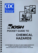 NIOSH Pocket Guide to Chemical Hazards  September 2005  August 2006  Book