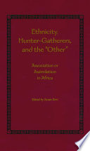 Ethnicity Hunter Gatherers And The Other