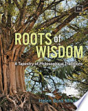 Roots Of Wisdom A Tapestry Of Philosophical Traditions Book