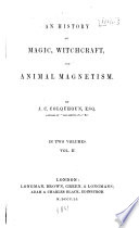 An History of Magic  Witchcraft  and Animal Magnetism Book