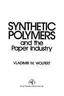 Synthetic Polymers and the Paper Industry Book