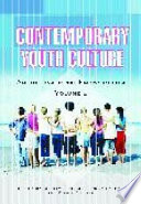 """Contemporary Youth Culture: An International Encyclopedia"" by Shirley R. Steinberg, Birgit Richard, Priya Parmar, Shirley R. Steinberg, Priya Parmar, Birgit Richard, Christine Quail"