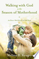 Walking with God in the Season of Motherhood Book