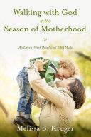 Walking with God in the Season of Motherhood Pdf/ePub eBook
