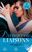 Dangerous Liaisons  Passion  Moretti s Marriage Command   A Scandal So Sweet   Seduced by the Playboy