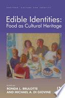 Edible Identities  Food as Cultural Heritage