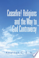 Ceasefire Religions And The Way To God Controversy
