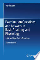 Examination Questions and Answers in Basic Anatomy and Physiology