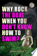 Why Rock The Boat When You Don   t Know How To Swim