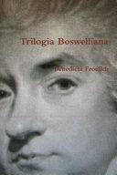 Trilogia Boswelliana (edizione Tascabile).
