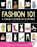 """Fashion 101: A Crash Course in Clothing"" by Erika Stalder"