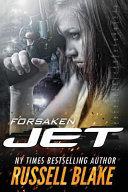 Jet - Forsaken