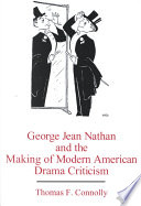 George Jean Nathan And The Making Of Modern American Drama Criticism