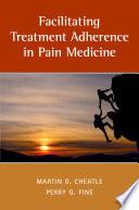 Facilitating Treatment Adherence in Pain Medicine