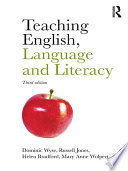 """Teaching English, Language and Literacy"" by Dominic Wyse, Russell Jones, Helen Bradford, Mary Anne Wolpert"