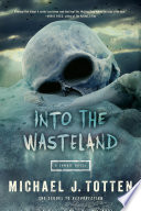 Into The Wasteland A Zombie Novel Book