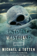 Into the Wasteland: A Zombie Novel Pdf/ePub eBook