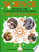 Science And Beyond The Classroom Boundaries For 7 11 Year Olds