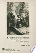 A Postcard View of Hell  One Doughboy   s Souvenir Album of the First World War