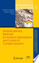 Multidisciplinary Methods for Analysis  Optimization and Control of Complex Systems Book