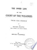 The Inner Life of the Court of the Tuileries Book