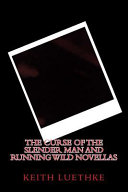 The Curse Of The Slender Man And Running Wild Novellas