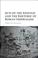 Acts of the Apostles and the Rhetoric of Roman Imperialism