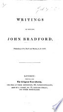 Writings of the Rev  John Bradford   Letters  Sermons and Tracts  Meditations and Prayers    With a portrait