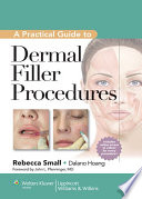 """A Practical Guide to Dermal Filler Procedures"" by Rebecca Small, Dalano Hoang"