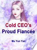 Cold CEO s Proud Fianc  e Book