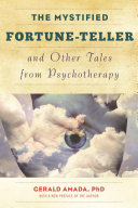 The Mystified Fortune Teller and Other Tales from Psychotherapy