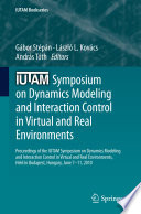 IUTAM Symposium on Dynamics Modeling and Interaction Control in Virtual and Real Environments