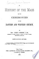 A History of the Mass and Its Ceremonies in the Eastern and Western Church