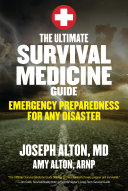 The Ultimate Survival Medicine Guide: Emergency Preparedness for ANY ...