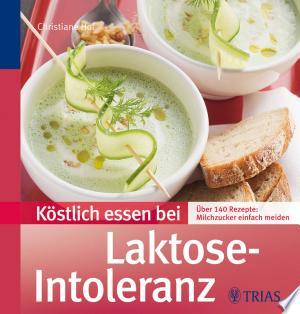 Download Köstlich essen bei Laktose-Intoleranz Free Books - Dlebooks.net
