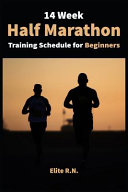 14 Week Half Marathon Training Schedule for Beginners
