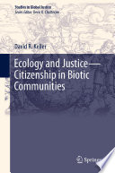 Ecology and Justice   Citizenship in Biotic Communities