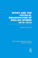 Sport and the Physical Emancipation of English Women  RLE Sports Studies