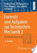 Formeln und Aufgaben zur Technischen Mechanik 2  : Elastostatik, Hydrostatik