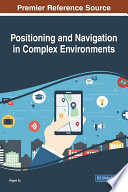 Positioning and Navigation in Complex Environments Book