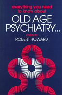 Everything You Need to Know about Old Age Psychiatry   Book